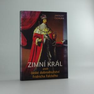náhled knihy - Zimní král, aneb, České dobrodružství Fridricha Falckého