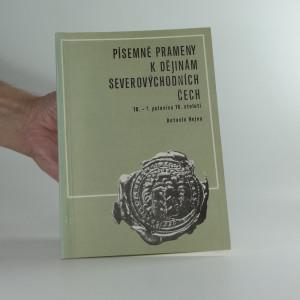 náhled knihy - Písemné prameny k dějinám severovýchodních Čech : 10. - 1. polovina 16. století