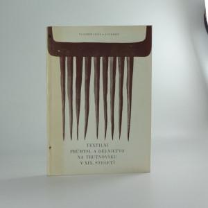 náhled knihy - Textilní průmysl a dělnictvo na Trutnovsku v XIX