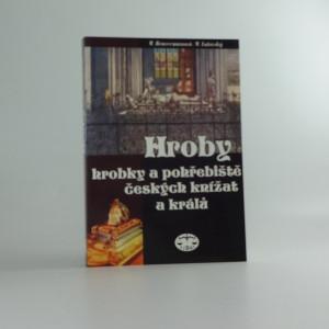 náhled knihy - Hroby, hrobky a pohřebiště českých knížat a králů