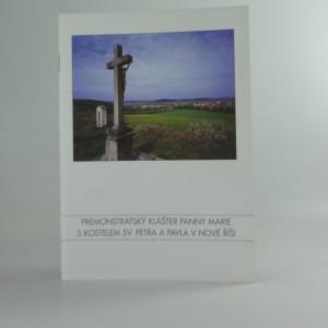 náhled knihy - Premonstrátský klášter Panny Marie s kostelem sv. Petra a Pavla v Nové Říši