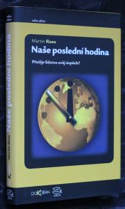 náhled knihy - Naše poslední hodina : přežije lidstvo svůj úspěch?