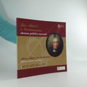 náhled knihy - Jan Adam I. z Liechtensteina ekonom, politik a mecenáš