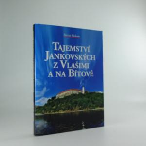 náhled knihy - Tajemství Jankovských z Vlašimi a na Bítově