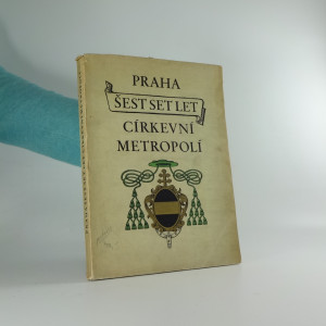 náhled knihy - Praha šest set let církevní metropolí Antonín Novotný, Václav Bartůněk, František Kop