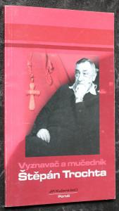náhled knihy - Vyznavač a mučedník Štěpán Trochta