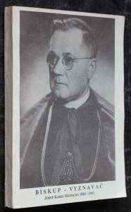 náhled knihy - Biskup - vyznavač : Josef Karel Matocha 1888 - 1961