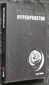 náhled knihy - Hyperprostor : vědecká odysea paralelními vesmíry, zakřiveným prostorem a desátým rozměrem