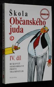 náhled knihy - Škola občanského juda : rukověť sebeobrany proti trampotám. IV. díl.