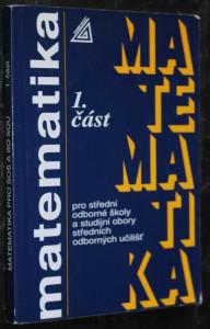 náhled knihy - Matematika pro střední odborné školy a studijní obory středních odborných učilišť. I. část.