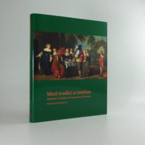 náhled knihy - Mezi tradicí a módou : odívání v Čechách od renesance k baroku