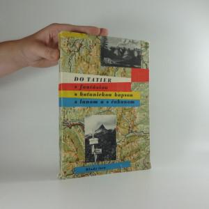 náhled knihy - Do Tatier s fantáziou, s botanickou kapsou, s lanom a s čakanom Vás vychystal Jozef Brandobur
