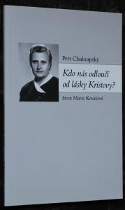 náhled knihy - Kdo nás odloučí od lásky Kristovy? : život Marie Kovalové