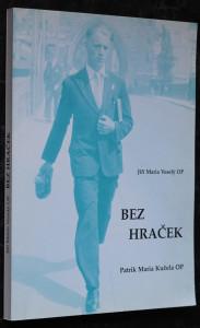 náhled knihy - Bez hraček : bratr Patrik Maria Kužela OP, jáhen řádu sv. Dominika, 1915-1942