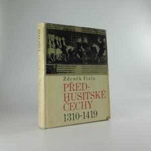 náhled knihy - Předhusitské Čechy 1310-1419 : český stát pod vládou Lucemburků 1310-1419