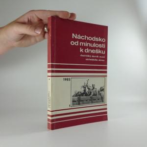 náhled knihy - Náchodsko od minulosti k dnešku