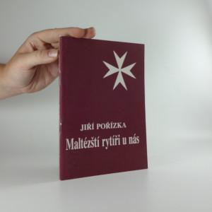 náhled knihy - Maltézští rytíři u nás : tři studie k historii Českého velkopřevorství Řádu maltézských rytířů