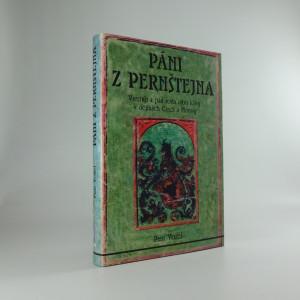 náhled knihy - Páni z Pernštejna : vzestup a pád rodu zubří hlavy v dějinách Čech a Moravy