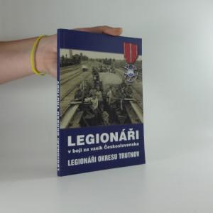 náhled knihy - Legionáři v boji za vznik Československa : legionáři okresu Trutnov