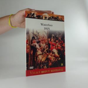 náhled knihy - vELKÉ BITVY HISTORIE 8: Waterloo 1815