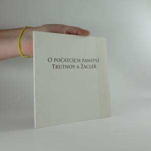 náhled knihy - O počátcích panství Trutnov a Žacléř