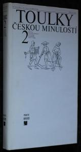 náhled knihy - Toulky českou minulostí. 2. díl - od časů Přemysla Otakara I. do nástupu Habsburků (1197-1526)