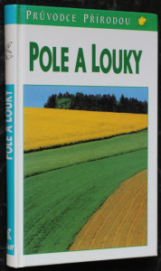 náhled knihy - Pole a louky : ekologie středoevropské kulturní krajiny