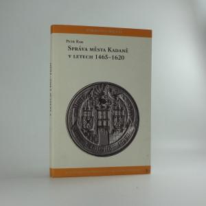 náhled knihy - Správa města Kadaně v letech 1465-1620
