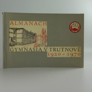 náhled knihy - Almanach gymnázia v Trutnově 1920 - 1970