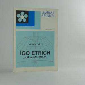 náhled knihy - Igo Etrich - průkopník letectví : Letecké dílo a život Dr. Ing. h. c. Iga Etricha (1879-1967)