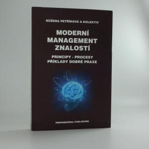 náhled knihy - Moderní management znalostí : (principy, procesy, příklady dobré praxe)