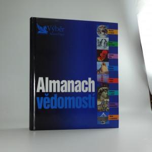 náhled knihy - Almanach vědomostí : vesmír a Země, život na Zemi, lidské tělo, dějiny lidstva, země světa, kultura a sport, světová ekonomika, věda a vynálezy