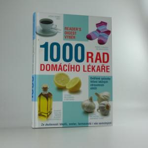 náhled knihy - 1000 rad domácího lékaře : ověřené způsoby léčení běžných zdravotních obtíží