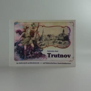 náhled knihy - Trutnov na dobových pohlednicích = Trautenau auf historischen Ansichtskarten