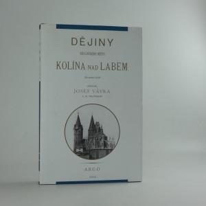 náhled knihy - Dějiny královského města Kolína nad Labem : do roku 1618