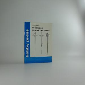náhled knihy - Chladné zbraně ve sbírkách našich muzeí.