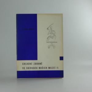 náhled knihy - Chladné zbraně ve sbírkách našich muzeí. 2. sv.