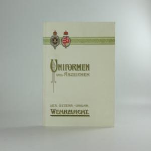 náhled knihy - Uniformen und abzeichen. Der Osterr.-Ungar. Wehrmacht.