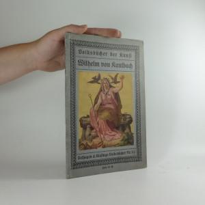 náhled knihy - Volksbücher der Kunst.  Wilhelm von Kaulbach