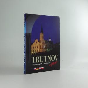 náhled knihy - Trutnov toulky minulostí a současností ve fotografii
