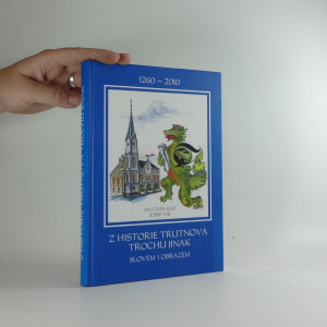 náhled knihy - Z historie Trutnova trochu jinak : slovem i obrazem : 1260-2010