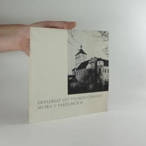 náhled knihy - Devadesát let Východočeského muzea v Pardubicích : 1880-1970