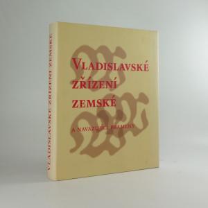 náhled knihy - Vladislavské zřízení zemské : a navazující prameny (Svatováclavská smlouva a Zřízení o ručnicích)