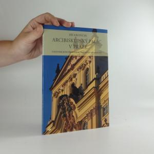 náhled knihy - Arcibiskupský palác v Praze s historickým přehledem pražských arcibiskupů