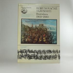 náhled knihy - Korunovačné slávnosti : Bratislava 1563-1830