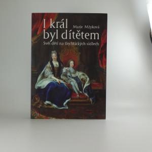 náhled knihy - I král byl dítětem : svět dětí na šlechtických sídlech