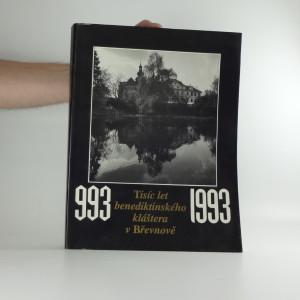 náhled knihy - Tisíc let benediktinského kláštera v Břevnově : Benediktinské opatství sv. Markéty v Praze-Břevnově : [katalog výstavy, Praha 17.4.-14.10.1993]