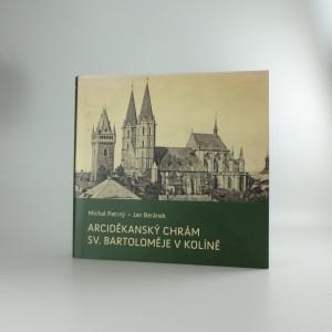 náhled knihy - Arciděkanský chrám sv. Bartoloměje v Kolíně : historický a stavební vývoj