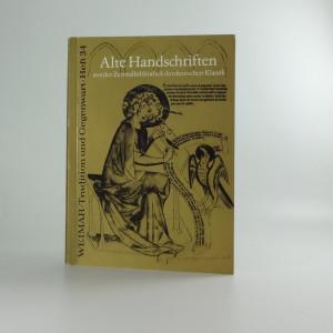 náhled knihy - Alte Handschriften aus der Zentralbibliothek der deutschen Klassik