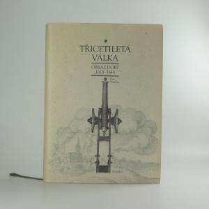 náhled knihy - Třicetiletá válka : obraz doby 1618-1648